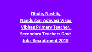 Dhule, Nashik, Nandurbar Adiwasi Vikas Vibhag Primary Teacher, Secondary Teachers Govt Jobs Recruitment 2019