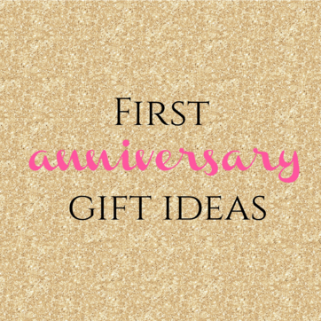 1st Year Anniversary Gift Ideas