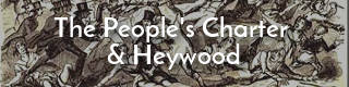 Link to the People's Charter and Heywood, Lancashire