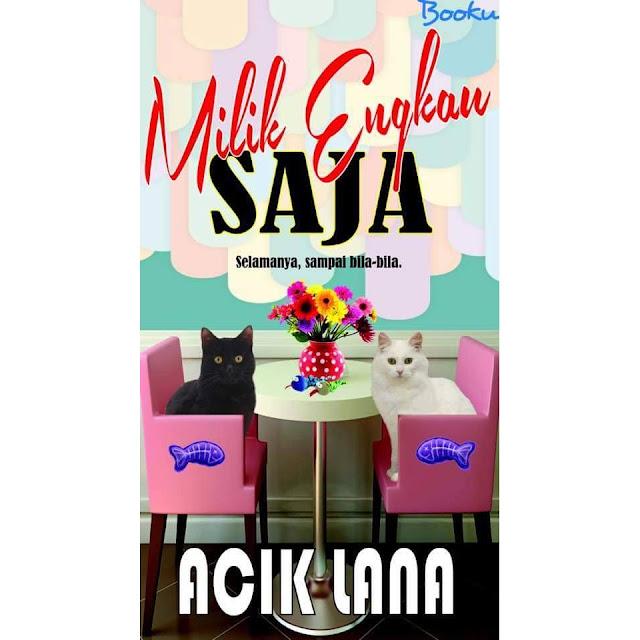 Novel Online: Novel Milik Engkau Saja Karya Acik Lana