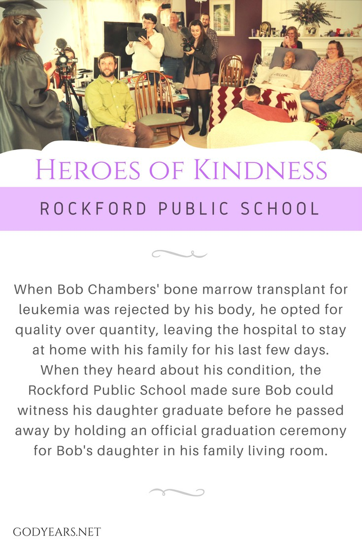 Thanks to the extraordinary measures taken by the Rockford Public School, Bob Chambers and his daughter got to share one last memorable event together before he passed away.
