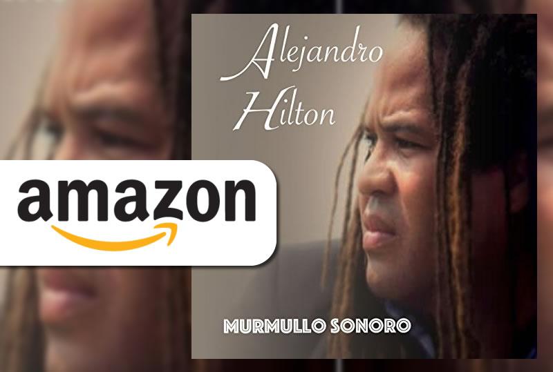 Murmullo Sonoro - Alejandro Hilton
