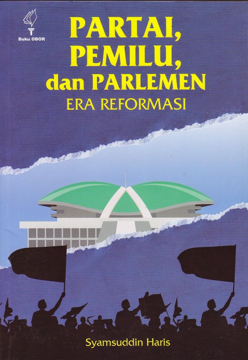 Partai, Pemilu, dan Parlemen Era Reformasi