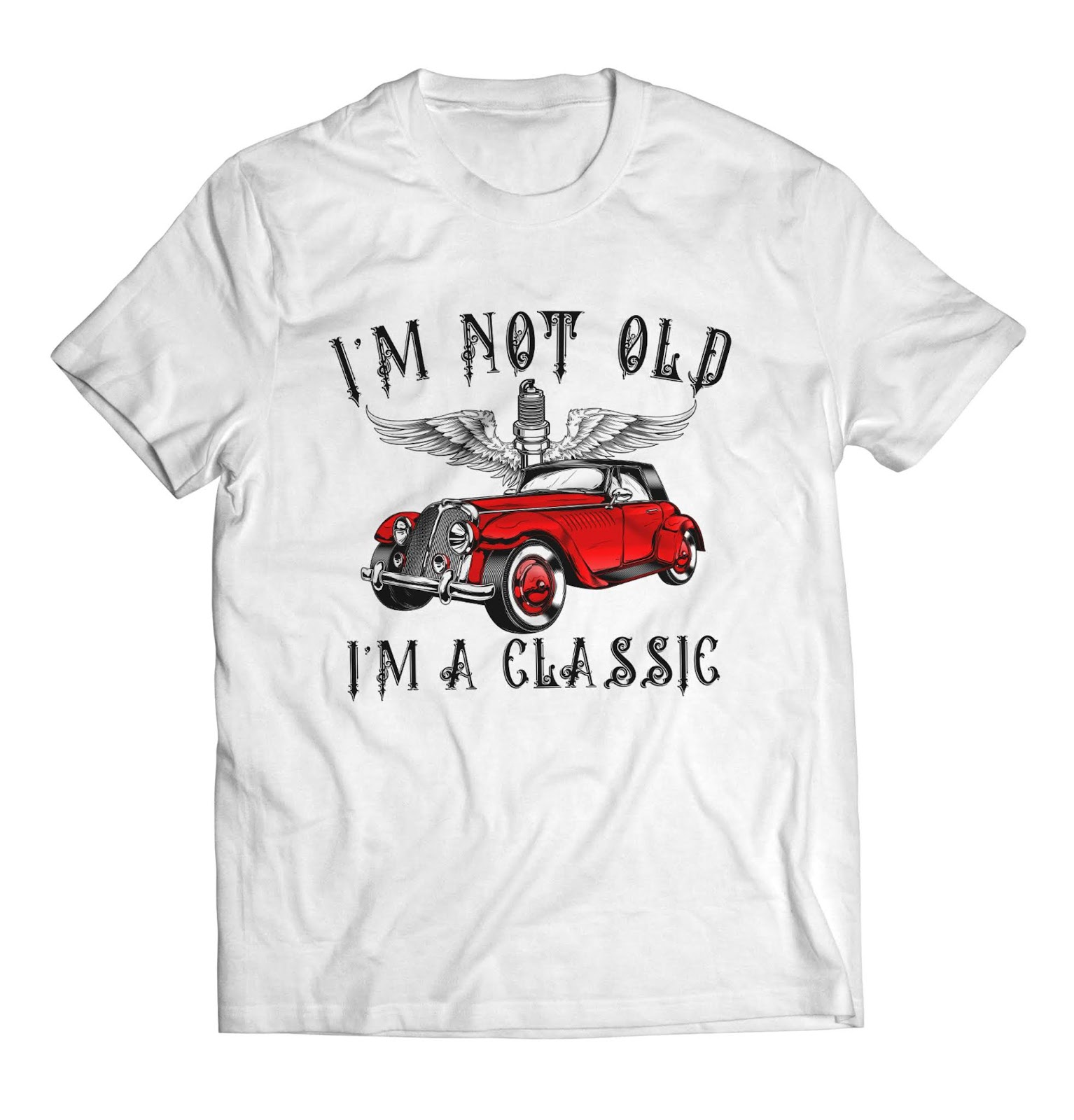 04a903041 Funny Classic Car T-Shirt, I'm Not Old I'm a Classic, Men Women ...