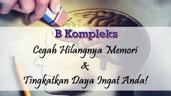 manfaat vitamin B kompleks untuk mencegah hilangnya memori