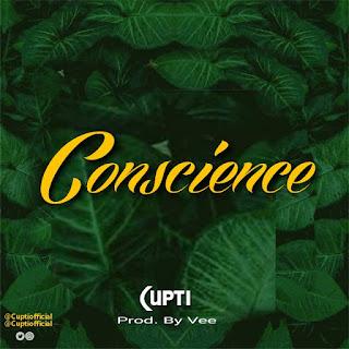 Cupti – Conscience (Prod. By Vee)