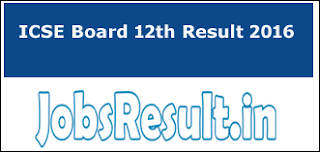 ICSE Board 12th Result 2016