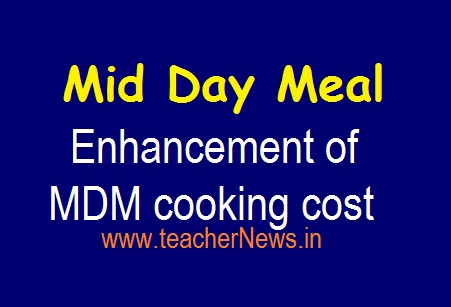 MDM Cooking Cost Enhancement Rates of Primary and Upper Primary and High Schools