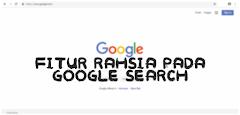 7 Fitur Cepat Rahasia Pada Google Search Yang Jarang Diketahui