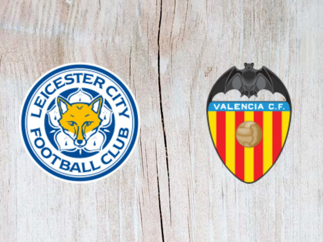 Watch Leicester City vs Valencia  - Highlights - 01 August 2018