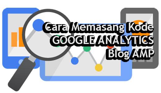 Cara Memasang Kode Google Analytics di Blog AMP
