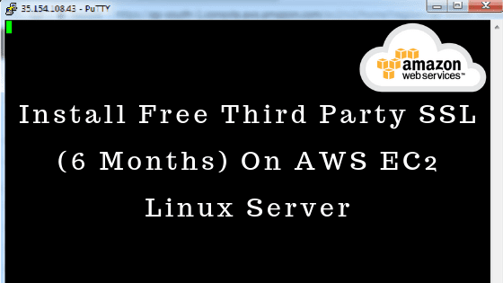 Install Free Third Party SSL (6 Months) On AWS EC2 Linux Server