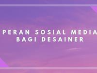 Peran Sosial Media Bagi Desainer