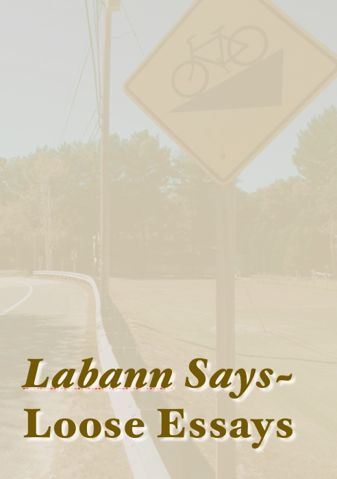 Labann Says~ Loose Essays