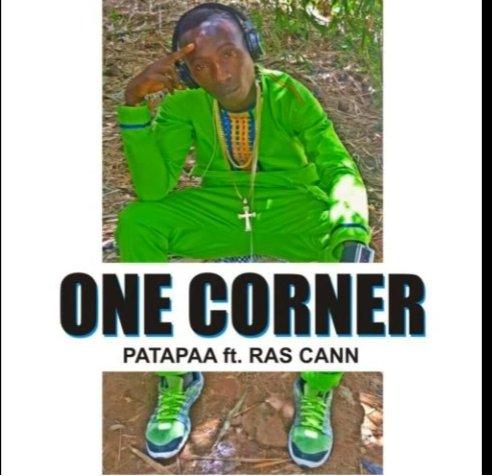 "Patapaa – ""One Corner"" Ft Ras Cann | Download Audio"