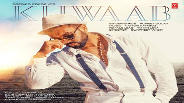 Puneet Gulati : Khwaab Lyrics | Latest Hindi Song 2017