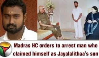 Jayalalithaa's 'Son' a fake, arrest him, orders Madras high Court