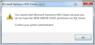 You cannot start Microsoft Dynamics NAV Classic because you do not have the VIEW SERVER STATE permission on SQL Server Error