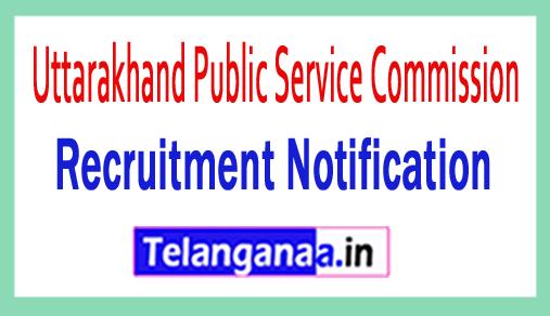Uttarakhand Public Service Commission UKPSC Recruitment Notification