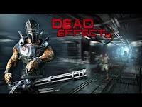 Dead Effect Mod Apk Terbaru 2017 v1.2.1(Unlimited Money+gems) Terpopuler