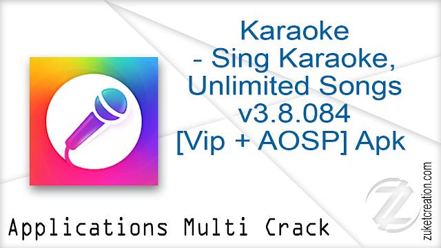 Karaoke – Sing Karaoke, Unlimited Songs v3.8.084 [Vip + AOSP] Apk
