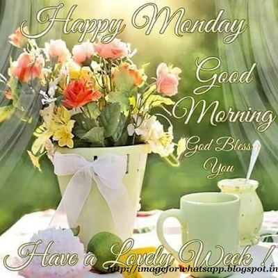 Good Morning Happy Monday wishes on Whatsapp