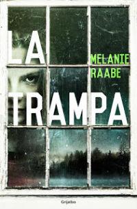 portada del libro la trampa de melanie Raabe