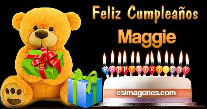Feliz Cumpleaños Maggie