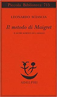 Il metodo di Maigret e altri scritti sul giallo di Leonardo Sciascia