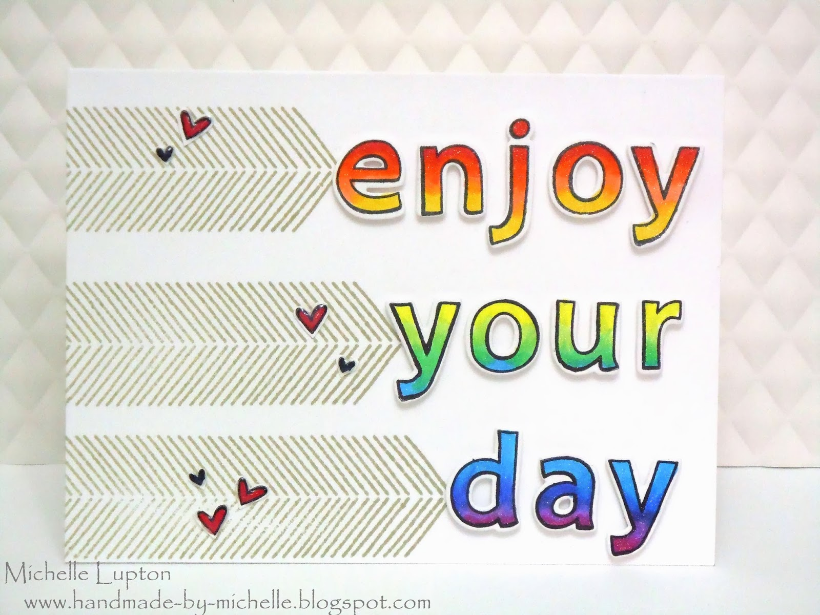 Handmade by Michelle: Enjoy your day