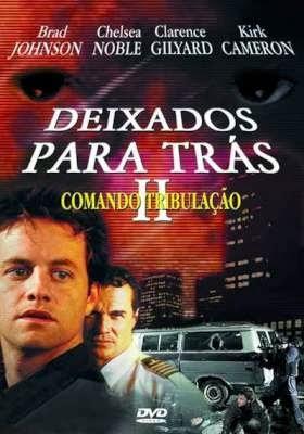 Deixados Para Trás 2: Comando Tribulação – Dublado (2002)