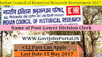 Indian Council of Historical Research Recruitment 2017– Lower Division Clerk