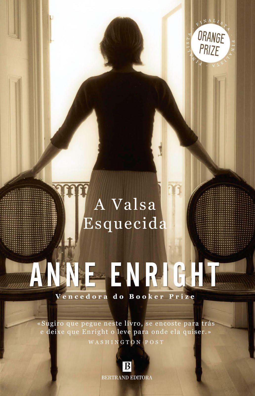 6e5e95525 ... minha estante é A Valsa Esquecida de Anne Enright que ainda não li, mas  que estou ansiosa por ler. Comprei-o o ano passado na feria do livro no  Pavilhão ...