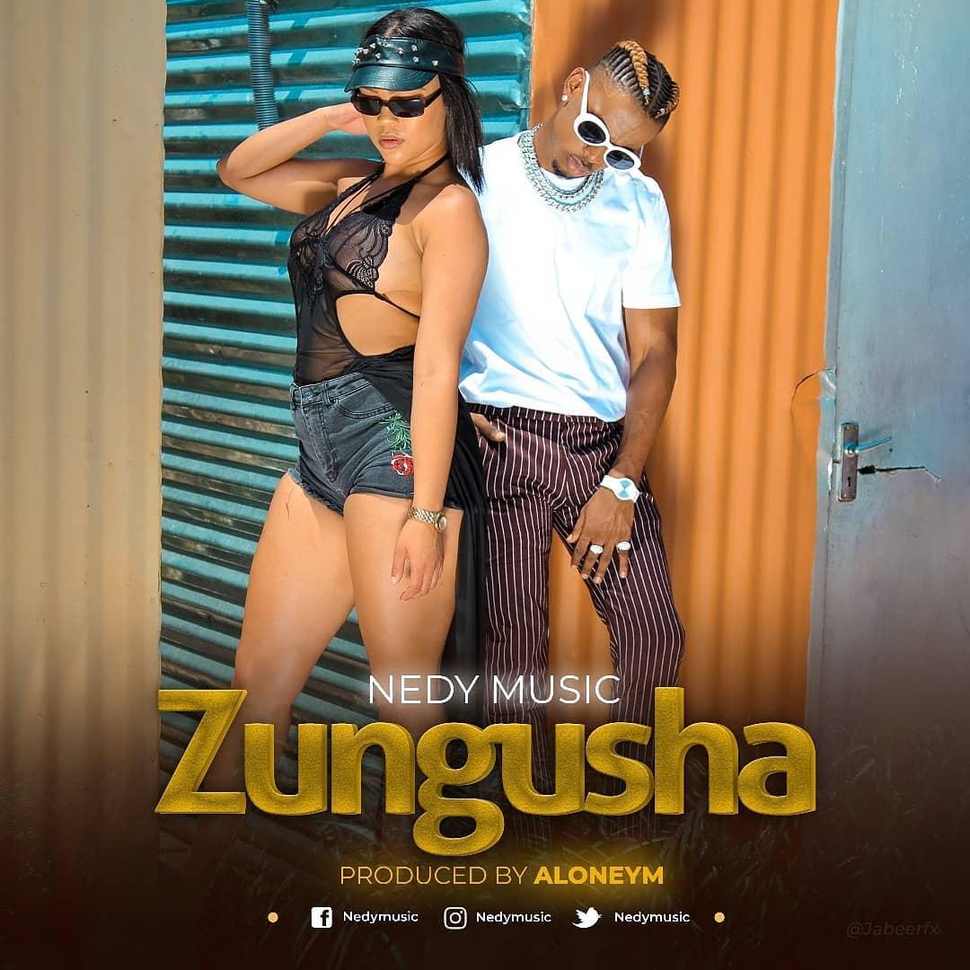 AUDIO: Nedy Music – Zungusha Mp3