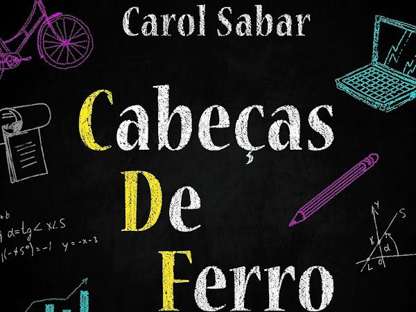 Resenha || Cabeças de Ferro - Carol Sabar