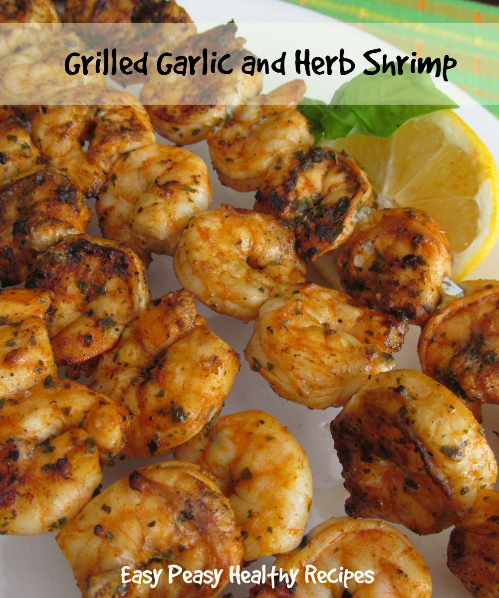 Easy Peasy Healthy Recipes: Grilled Garlic and Herb Shrimp