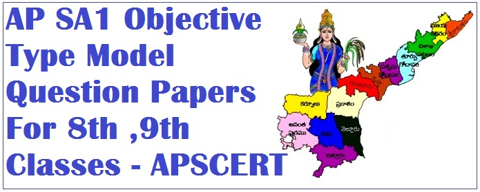AP SA1 Objective Type Model Question Papers For 8th ,9th Classes - APSCERT