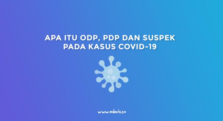 Apa itu ODP, PDP dan Suspek Pada Kasus Covid-19