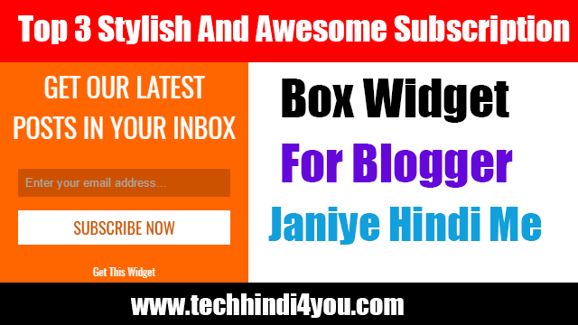 Top 3 Stylish And Awesome Subscription Box Widget For Blogger
