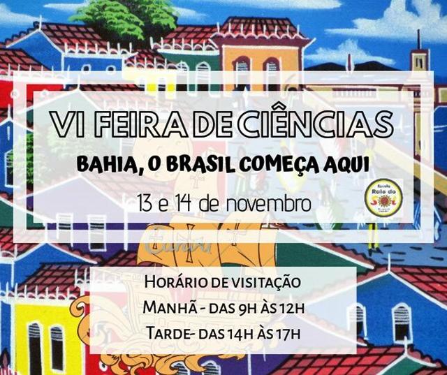 A Escola Raio do Sol realiza nos dias 13 e 14 de novembro a VI FEIRA DE CIÊNCIAS com o tema BAHIA, O BRASIL COMEÇA AQUI!