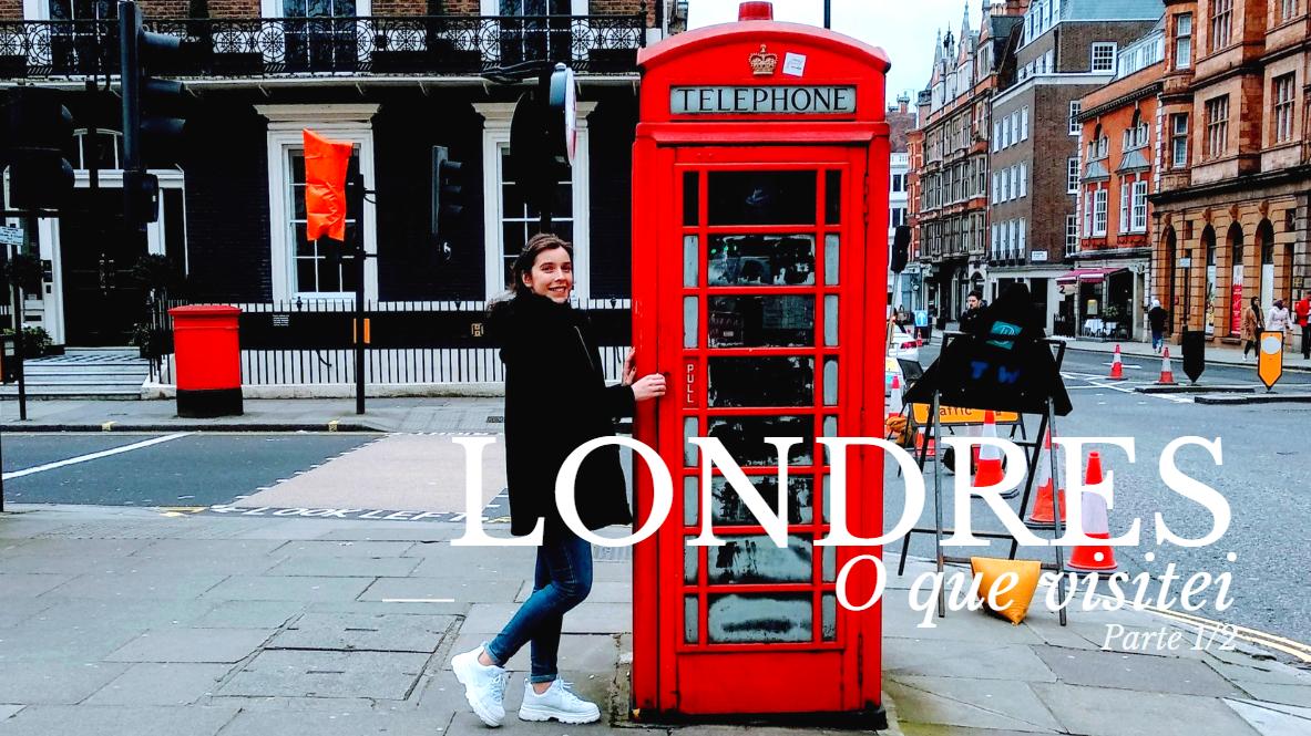 Londres: O que visitei - Parte 1