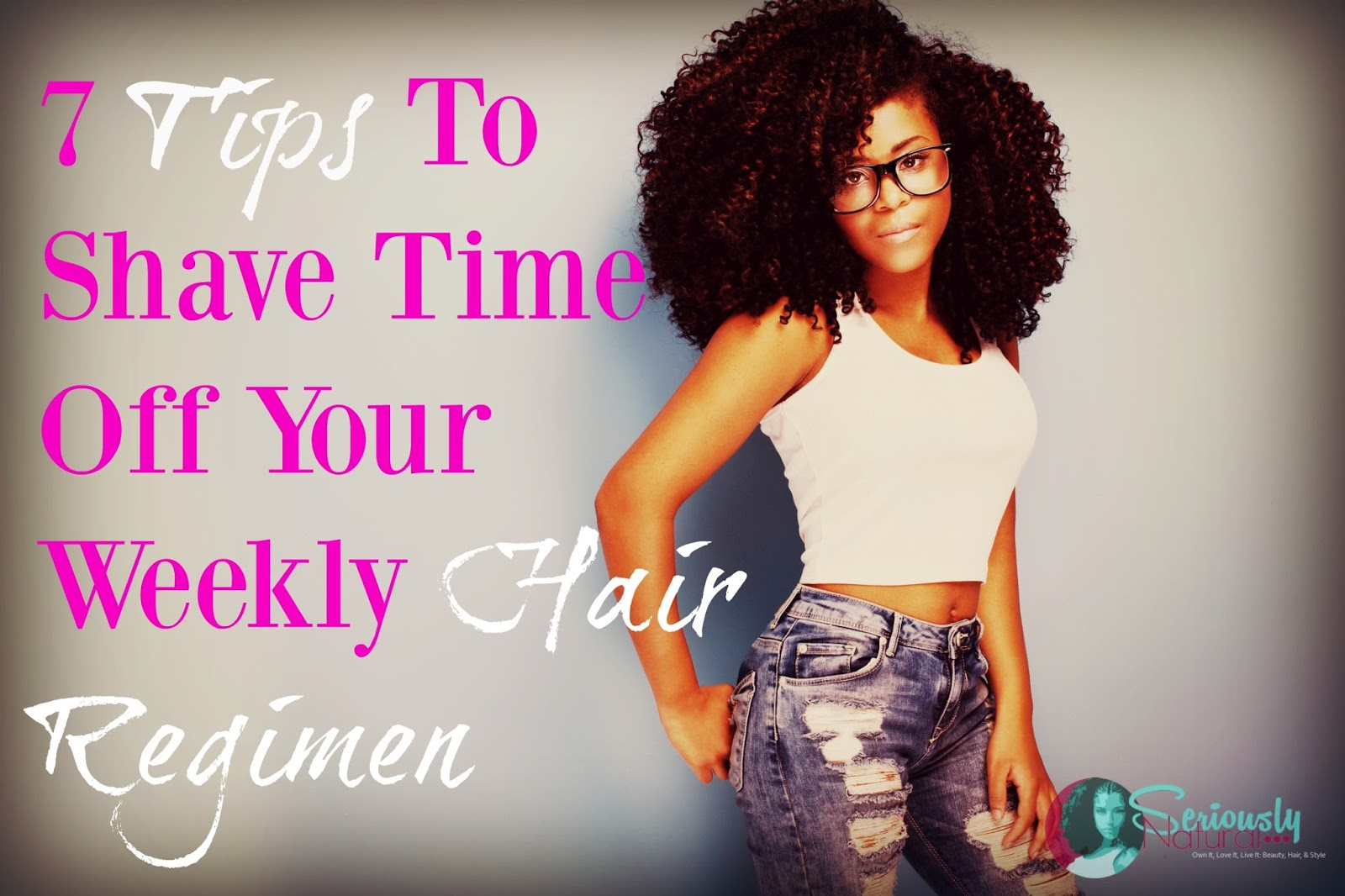 7 Tips to Shave Time off Your Weekly Hair Regimen