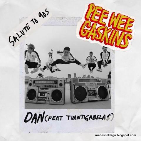 Pee Wee Gaskins ft. Tuan Tigabelas - Dan