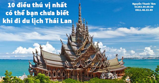 10 điều thú vị nhất có thể bạn chưa biết khi đi du lịch Thái Lan