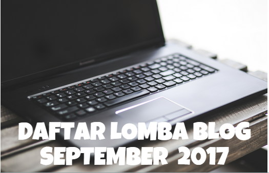 Daftar lomba blog September 2017