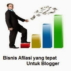 Bisnis Afilasi yang tepat Untuk Blogger