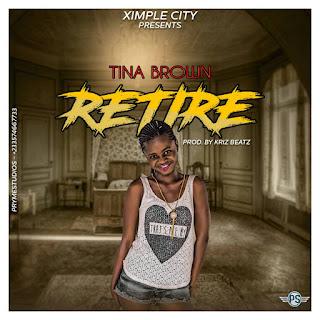 Tina Brown - Retire (Prod. by Kriz Beatz)