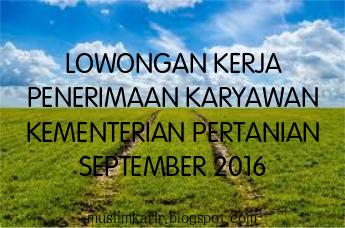 Lowongan Kerja Penerimaan Karyawan Kementerian Pertanian September