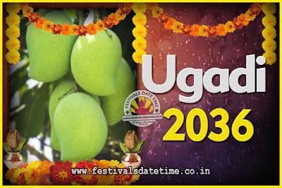 2036 Ugadi New Year Date and Time, 2036 Ugadi Calendar