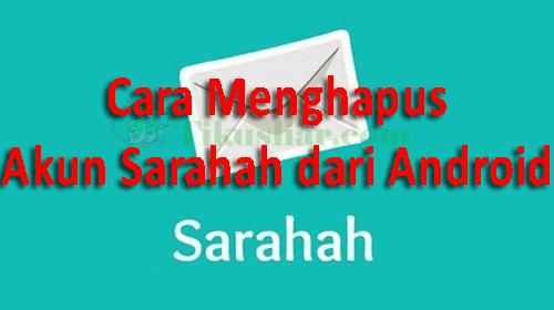 Cara Menghapus Akun Sarahah dari Android